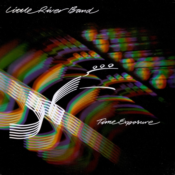 Little River Band Time Exposure 1981 Albums I Have