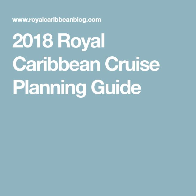 2018 Royal Caribbean Cruise Planning Guide