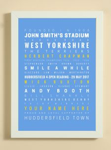 Showcasing some of the words, facts, dates and player names that we associate with Huddersfield Town Football Club.  A great item for yourself if you are a fan or as a gift for someone that is.  The print also has a line to enable you to add a name -  see 'YOUR NAME HERE' on print.