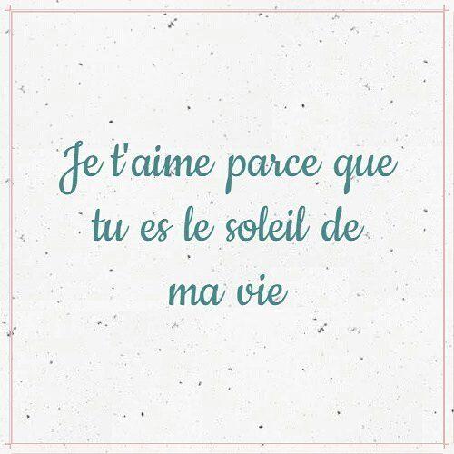 Je t'aime parce que tu es le soleil de ma vie... 'Te amo porque eres el sol de mi vida' #JeParleFrançais