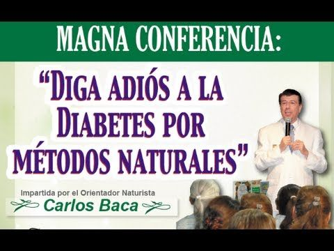 """Conferencia """"Diga Adiós a la Diabetes por Métodos Naturales"""" Versión co..."""