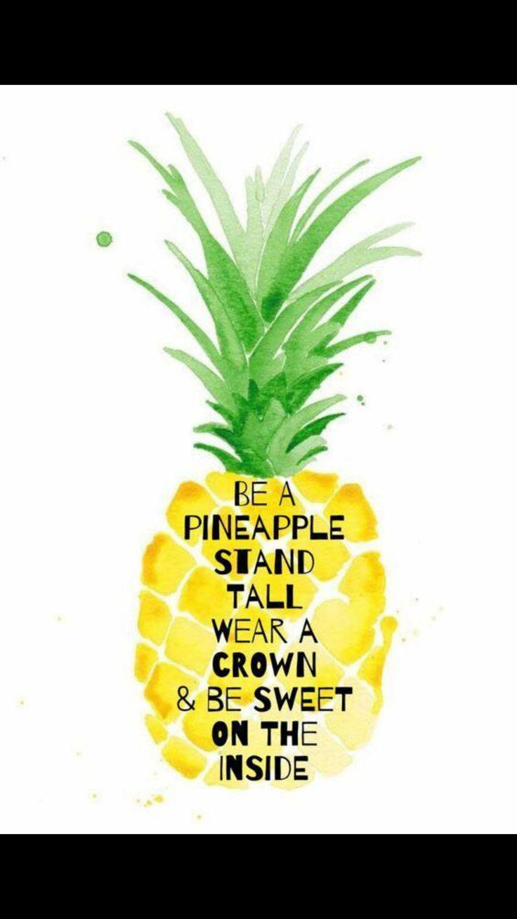 27 Best Pineapple Quotes Images On Pinterest Pine Apple