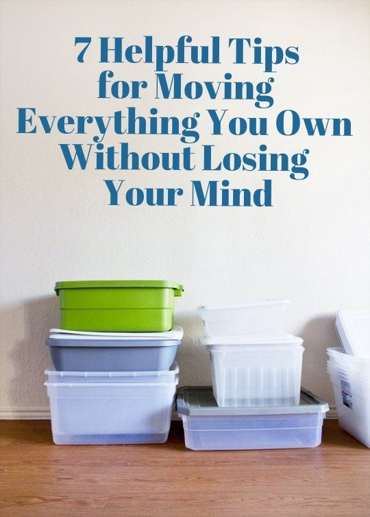 7 Helpful Tips for Moving Everything You Own Without Losing Your Mind   Apartment Therapy