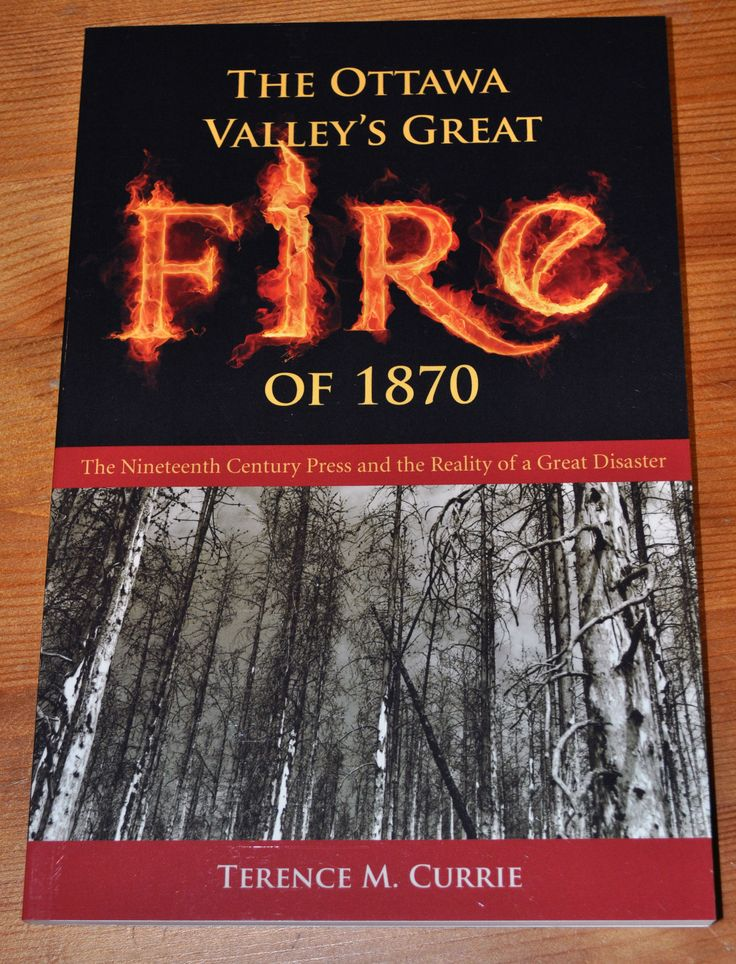 """The Ottawa Valley's Great Fire of 1870 The enormous scope and destructiveness of the Great Fire are finally revealed in this book, full of vivid incidents and the tragic results brought about by the combination of human and natural forces that produced a hurricane of flame across the Ottawa Valley countryside. Card Cover, 5 ¾"""" x 8 ¾"""", 110 pages $20.00 incl. tax (plus $5.00 shipping)"""