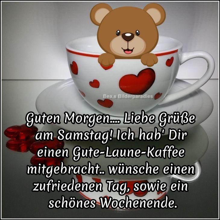 Guten Morgen Liebe Grusse Am Samstag Ich Hab Dir Einen Gute