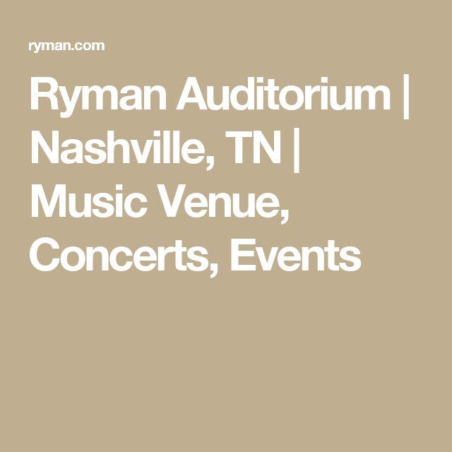 Ryman Auditorium | Nashville, TN | Music Venue, Concerts, Events