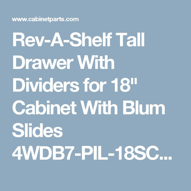 """Rev-A-Shelf Tall Drawer With Dividers for 18"""" Cabinet With Blum Slides 4WDB7-PIL-18SC-1 