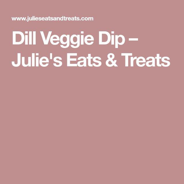 Dill Veggie Dip – Julie's Eats & Treats