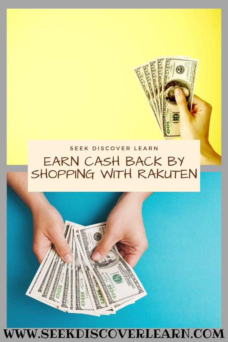 Earn Cash Back By Shopping With Rakuten In 2020 Saving Money Learn Earn Money Saving Tips