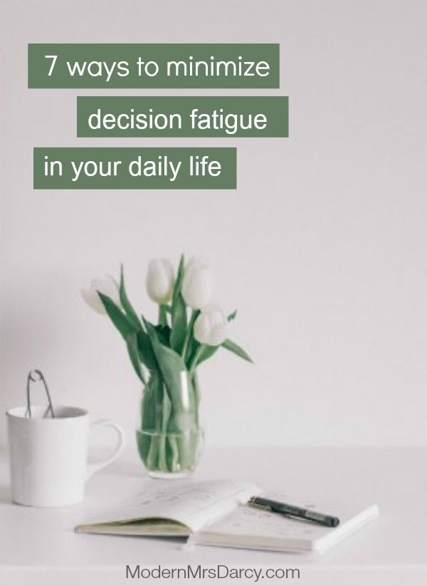 """""""7 ways to minimize decision fatigue in your daily life."""",Modern Mrs. Darcy. Routines, ideas, activities and worksheets to support your self-care. Tools that work well with motivation and inspirational quotes. For more great inspiration follow us at 1StrongWoman."""
