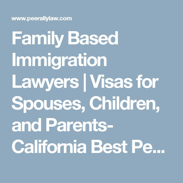Family Based Immigration Lawyers | Visas for Spouses, Children, and Parents- California Best Perm Labor Certification Immigration Lawyer provides Affordable US Green Card immigration & Citizenship services