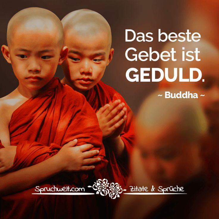 Buddha Zitat - Das beste Gebet ist Geduld
