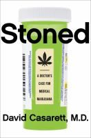Cover image for Stoned : a doctor's case for medical marijuana