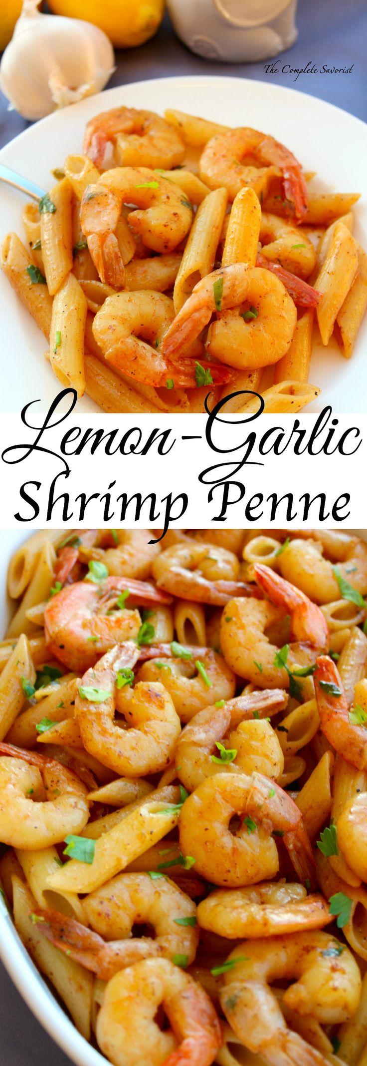 Lemon Garlic Shrimp Penne ~ Shrimp sautéed in butter, lemon, and garlic tossed with penne. ~ The Complete Savorist