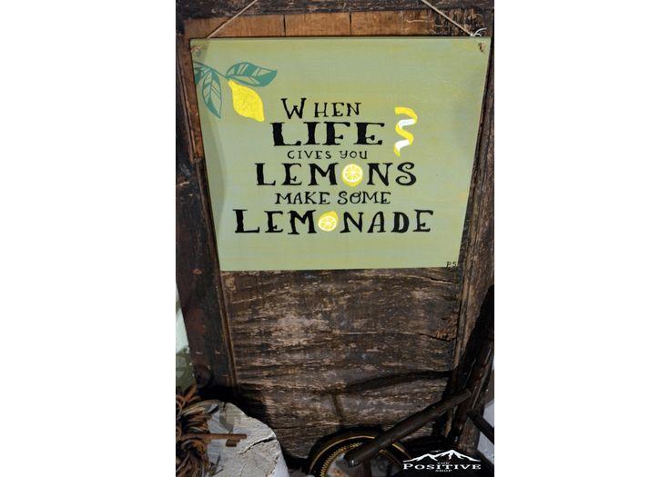 When life gives you lemons make some lemonade