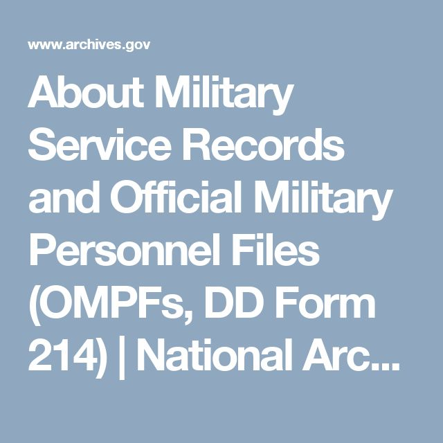About Military Service Records and Official Military Personnel Files (OMPFs, DD Form 214) | National Archives
