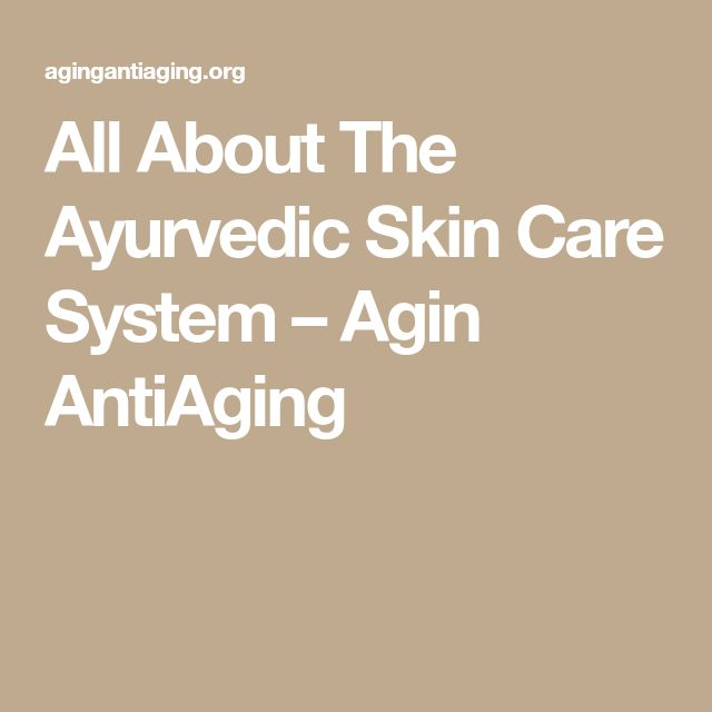 All About The Ayurvedic Skin Care System – Agin AntiAging