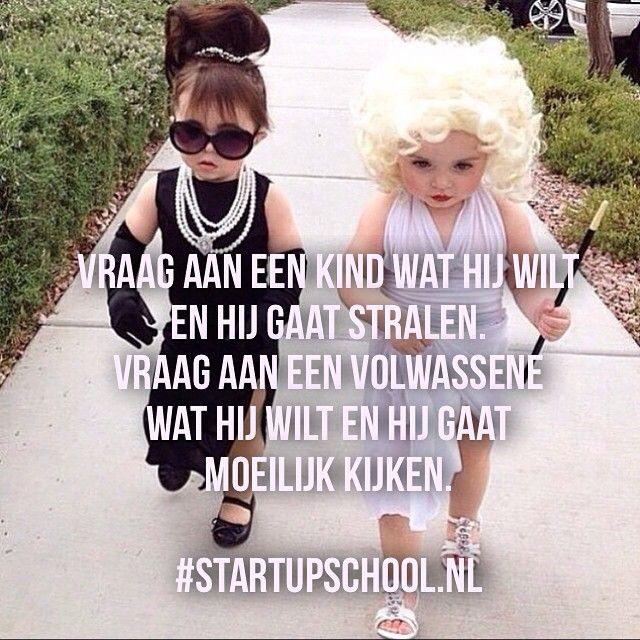 ➡️ Durf te dromen. Wat wil JIJ, volg je hart  volg je gevoel. Mensen hebben toch wel een mening, wat je ook doet. Uiteindelijk ben JIJ verantwoordelijk voor je eigen leven en geluk. Iedereen is anders en iedereen maakt andere keuzes. Kinderen zijn niet bang, die durven te dromen.  #StartupSchool.nl