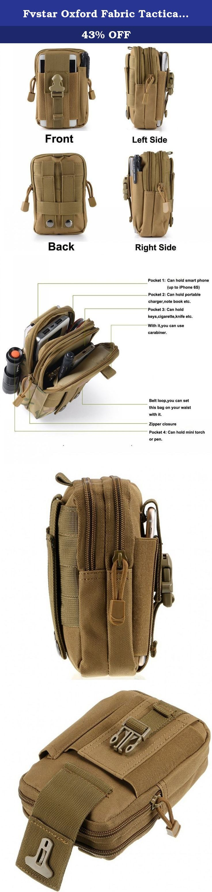 Fvstar Oxford Fabric Tactical Molle Pouch EDC Utility Gadget Belt Waist Bag Outdoor Sports Bag(Pen and Phone not included) (Khaki, 12.0cm 6.0cm 17.5cm). Feature: Wear-resisting, lightweight; It's a Great organizer for smart phone, Camera, key, wallet, pen, knife, notebook, small tool etc small accessories; Durable material keeps your cellphone and other electronic devices safe and protected; Designed as a tactical molle bag that can be used as a small tactical EDC pouch,waist bag, gadget...