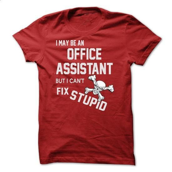 i may be an OFFICE ASSISTANT - #funny graphic tees #design tshirts. ORDER HERE => https://www.sunfrog.com/Names/i-may-be-an-OFFICE-ASSISTANT.html?60505