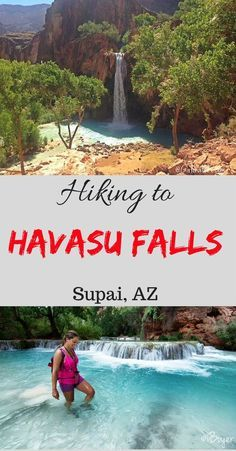 Hiking to Havasu Falls, Arizona. Great tips for a desert hike into the Grand Canyon.