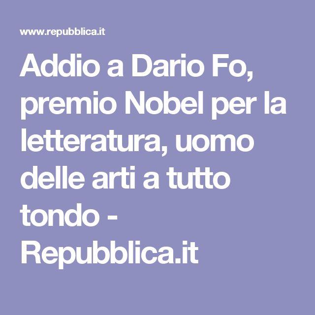 Addio a Dario Fo, premio Nobel per la letteratura, uomo delle arti a tutto tondo - Repubblica.it