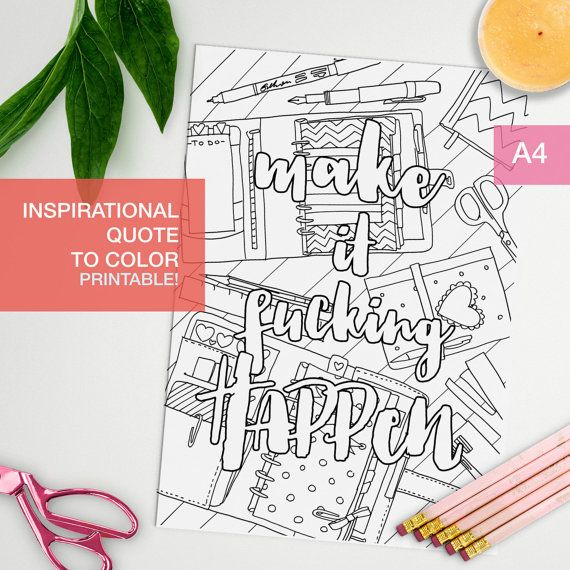 Inspirational coloring quotes printable | adult color book | adult color page | inspirational quote | girl boss quote | make it fucking happen | color page | coloring page | affirmation quote | coloring for grown ups | antistress | student inspiration | studyspo