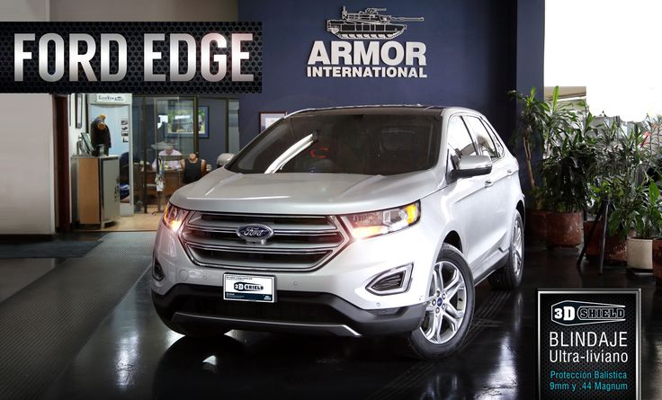 Ford Edge | Armor International ::: Blindajes de máximo desempeño