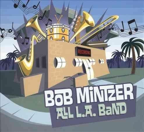 Bob Mintzer - All L.A. Band