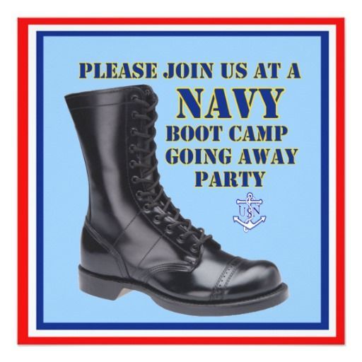 """Navy Boot Camp Going Away Party Invitation. This invitation is decorated with on the front with a brand new military boot and the words """"Please Join Us At A Navy Boot Camp Going Away Party."""" The back is decorated with a U.S. Navy anchor and is customizable with a place to insert text, name, location & RSVP information."""