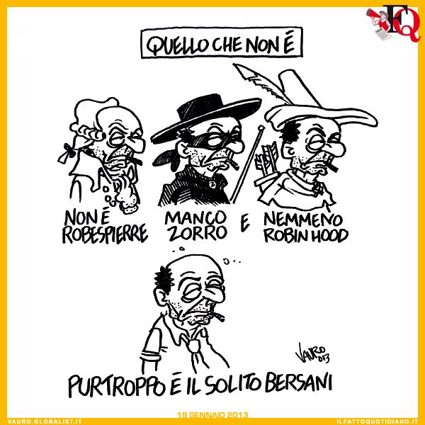 Bersani, what is not...