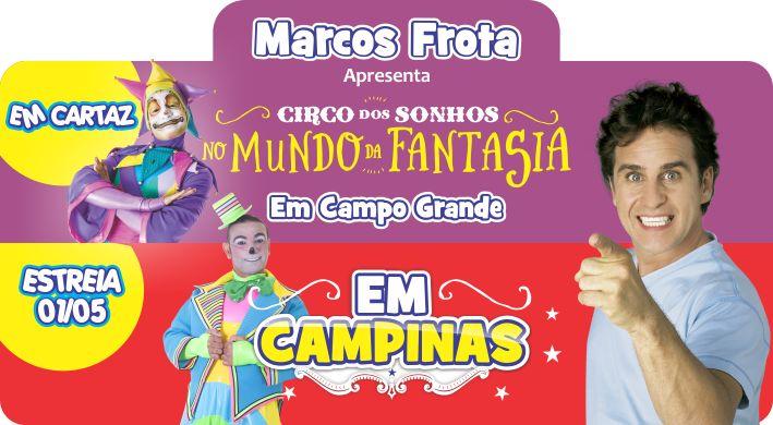 SOCIAIS CULTURAIS E ETC.  BOANERGES GONÇALVES: Marcos Frota apresenta o Circo dos Sonhos no Parqu...