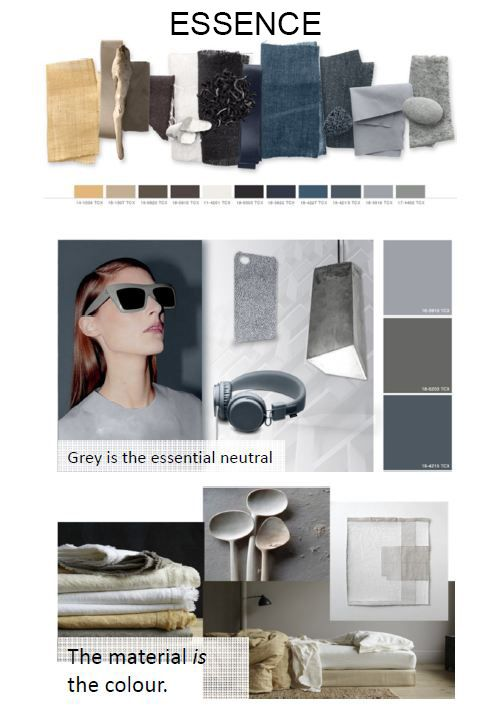 Cotton White, and shades of black, lay the foundations, while wheat and mineral grey pave their way for natural highlights. Grey becomes important alongside white with a move towards more neutral and cooler greys. Colours and patterns have the feel of the hand made, which is the new luxury.  Soft, feminine and poetic forms are key.
