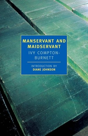 Manservant and Maidservant, by Ivy Compton-Burnett