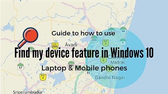Find my device an ultra new feature in the Laptop computers and mobile phones that helps you track your lost or theft Windows 10 devices.