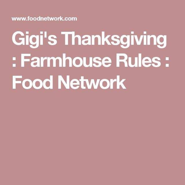 Gigi's Thanksgiving : Farmhouse Rules : Food Network