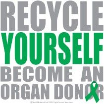 Pretty much all I can think about today. Save a life. Become an organ donor. Please