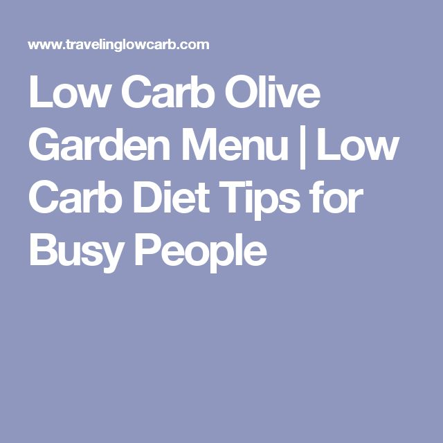 Low Carb Olive Garden Menu | Low Carb Diet Tips for Busy People