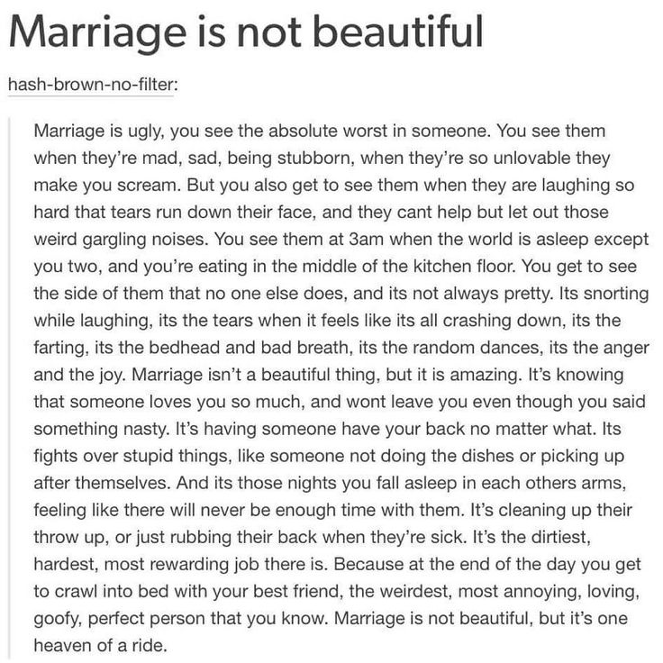 Marriage is not easy. Marriage is a lot of work. If you're the type of person who can't take responsibility for your mistakes, runs when times get hard, can't live without putting yourself first and refuse to see that you expect only perfection when you are anything but, then you have no business being married.