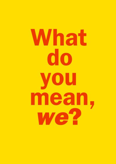 What do you mean we? exhibition catalogue, 2012, Te Tuhi