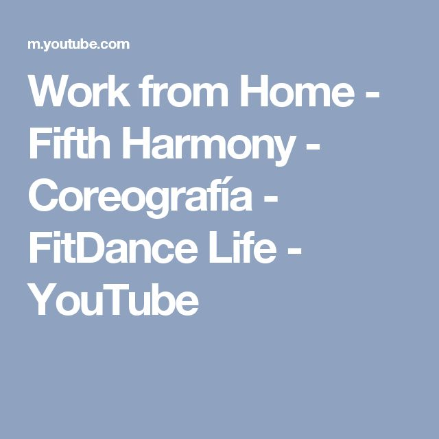 Work from Home - Fifth Harmony - Coreografía - FitDance Life - YouTube