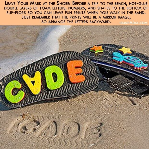 Fun Ideas For The Kids This Summer! Letters on the soles of flip flops. Remember to place them in mirror order.