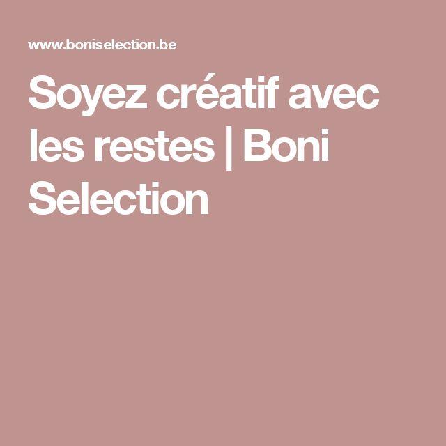 Soyez créatif avec les restes | Boni Selection