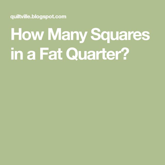 How Many Squares in a Fat Quarter?