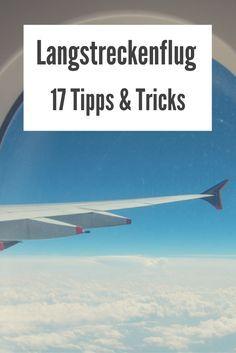 Langstreckenflug leicht gemacht - 17 Tipps & Tricks zu Flügen von einer Reisebloggerin, die seit ihrer einjährigen Weltreise rund vier Monate im Jahr unterwegs ist.
