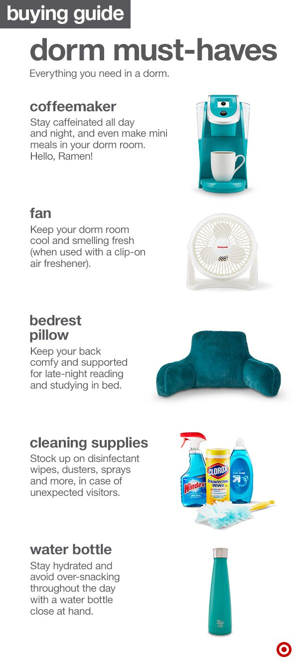 Living the college dorm life is super fun and exciting. Keep it that way with a few must-haves like a coffeemaker for all times of the day, a fan to keep the heat down, a bedrest pillow to study in bed (or not), cleaning supplies and a water bottle.
