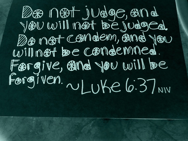 Best 20+ Luke 6 37 ideas on Pinterest | Bible quotes forgiveness ...