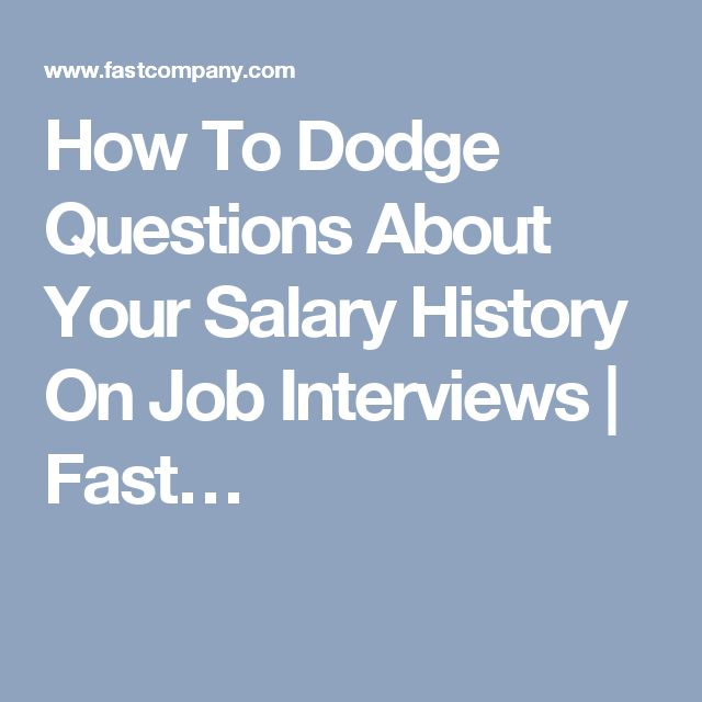 How To Dodge Questions About Your Salary History On Job Interviews - salary requirements in resume