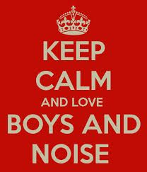 KEEP CALM AND LOVE BOYS AND NOISE:)