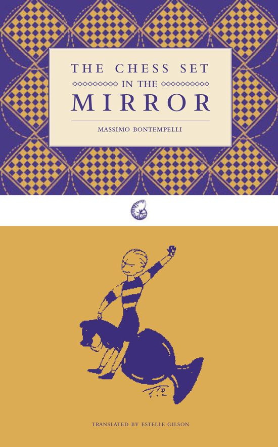 """Book cover for """"The Chess Set in the Mirror"""" by Massimo Bontempelli http://www.pauldrybooks.com/collections/young-adult/products/the-chess-set-in-the-mirror"""